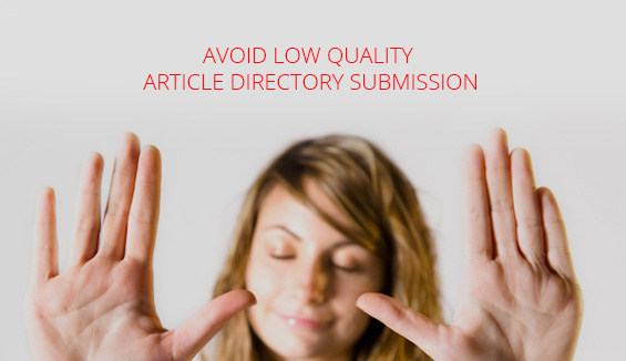 Avoid low quality article directory submission