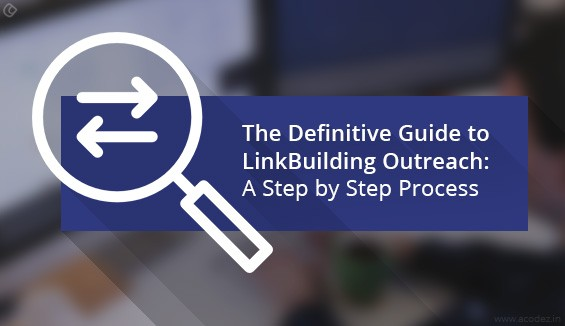 The Definitive Guide to Link Building Outreach: A Step by Step Process