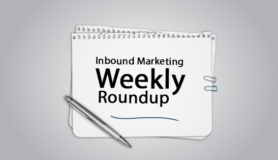 Inbound Marketing Weekly Roundup